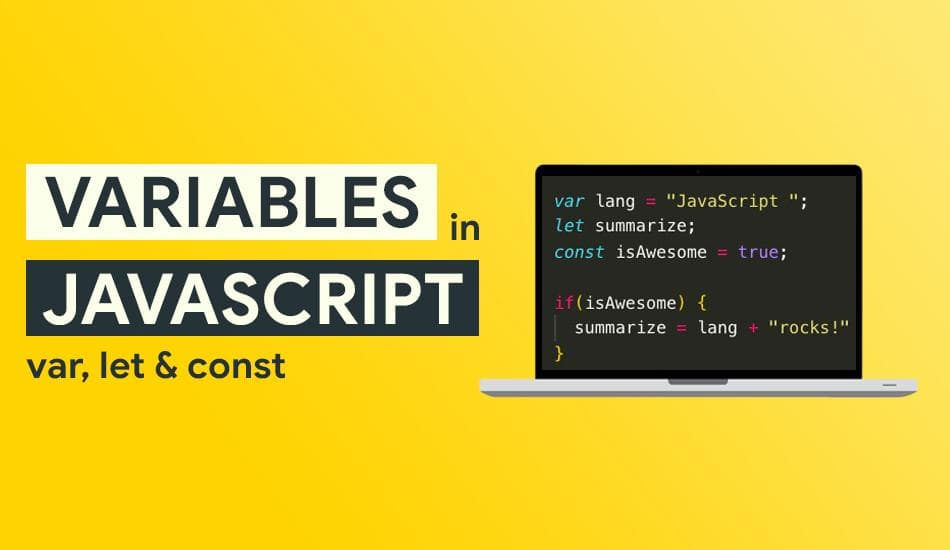 Variables in JavaScript: var, let and const